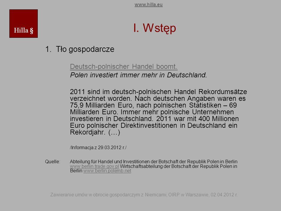 I. Wstęp 1. Tło gospodarcze Deutsch-polnischer Handel boomt. Polen investiert immer mehr in Deutschland. 2011 sind im deutsch-polnischen Handel Rekord