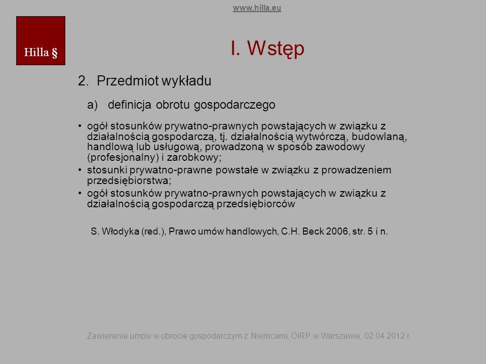 I. Wstęp 2. Przedmiot wykładu a) definicja obrotu gospodarczego ogół stosunków prywatno-prawnych powstających w związku z działalnością gospodarczą, t