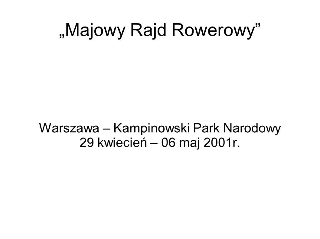 Majowy Rajd Rowerowy Warszawa – Kampinowski Park Narodowy 29 kwiecień – 06 maj 2001r.