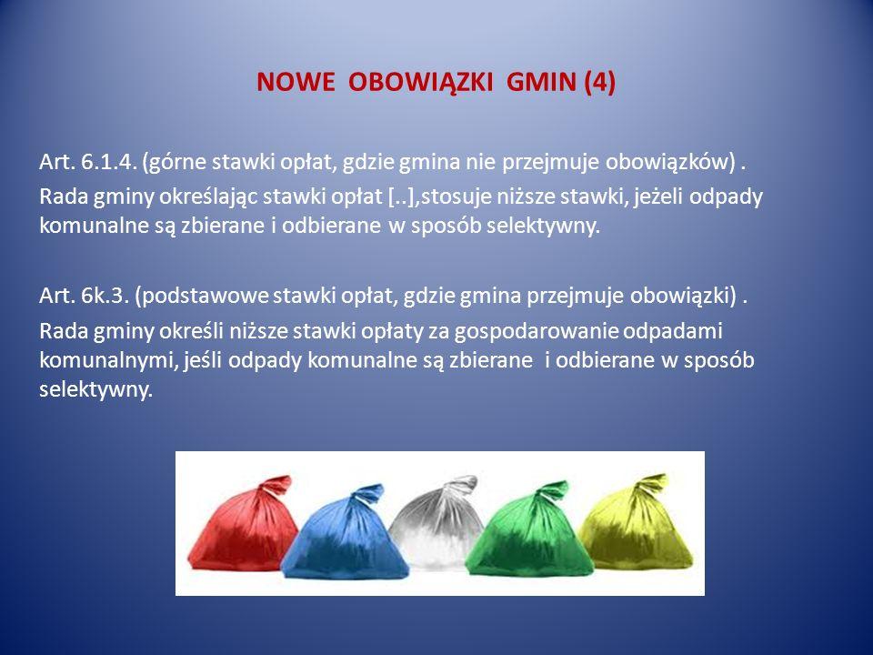 Art. 6.1.4. (górne stawki opłat, gdzie gmina nie przejmuje obowiązków). Rada gminy określając stawki opłat [..],stosuje niższe stawki, jeżeli odpady k