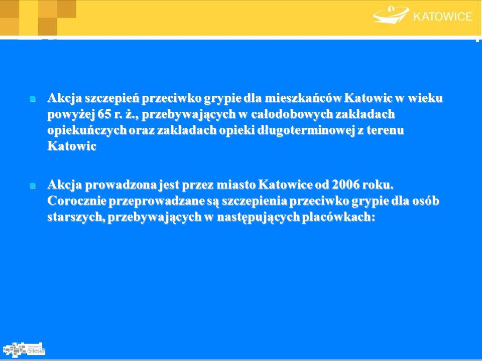 Akcja szczepień przeciwko grypie dla mieszkańców Katowic w wieku powyżej 65 r. ż., przebywających w całodobowych zakładach opiekuńczych oraz zakładach