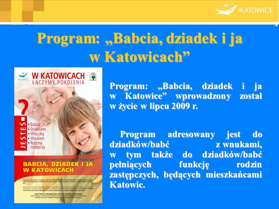 Program: Babcia, dziadek i ja w Katowicach Program: Babcia, dziadek i ja w Katowice wprowadzony został w życie w lipcu 2009 r. Program adresowany jest
