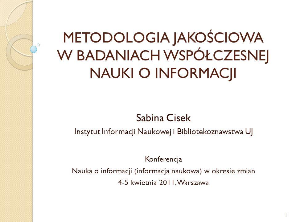 Wyszukiwanie publikacji informatologicznych z XXI wieku związanych z metodologią jakościową Baza LISTA, dostawca – EBSCO Publishing, wyszukiwanie w dniu 2011-03-17, 40 rekordów w rezultacie Wyrażenie wyszukiwawcze (DE QUALITATIVE research ) AND ((DE INFORMATION behavior ) OR (DE INFORMATION science ) OR (DE INFORMATION science -- Research )) Lata 2001-2011 22