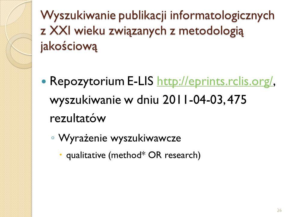 Wyszukiwanie publikacji informatologicznych z XXI wieku związanych z metodologią jakościową Repozytorium E-LIS http://eprints.rclis.org/, wyszukiwanie