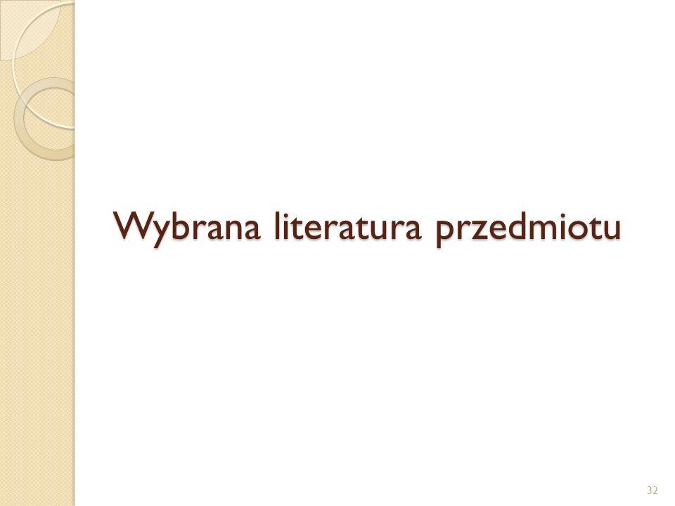 Wybrana literatura przedmiotu 32
