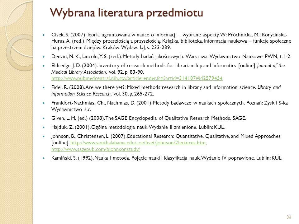 Wybrana literatura przedmiotu Cisek, S. (2007). Teoria ugruntowana w nauce o informacji – wybrane aspekty. W: Próchnicka, M.; Korycińska- Huras, A. (r