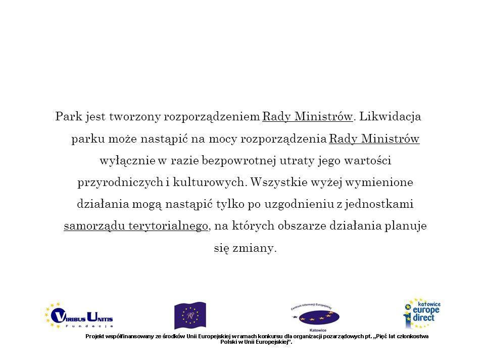 Park jest tworzony rozporządzeniem Rady Ministrów. Likwidacja parku może nastąpić na mocy rozporządzenia Rady Ministrów wyłącznie w razie bezpowrotnej