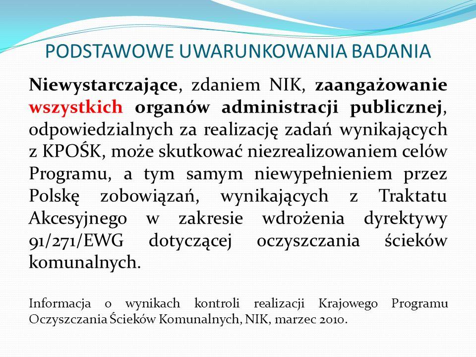 Niewystarczające, zdaniem NIK, zaangażowanie wszystkich organów administracji publicznej, odpowiedzialnych za realizację zadań wynikających z KPOŚK, może skutkować niezrealizowaniem celów Programu, a tym samym niewypełnieniem przez Polskę zobowiązań, wynikających z Traktatu Akcesyjnego w zakresie wdrożenia dyrektywy 91/271/EWG dotyczącej oczyszczania ścieków komunalnych.