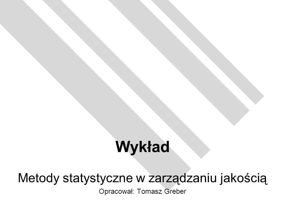 Opracow.: T. Greber Statystyczne sterowanie procesem