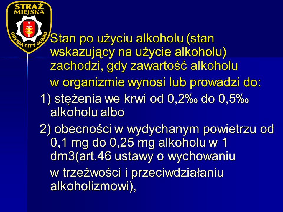 Stan po użyciu alkoholu (stan wskazujący na użycie alkoholu) zachodzi, gdy zawartość alkoholu Stan po użyciu alkoholu (stan wskazujący na użycie alkoh