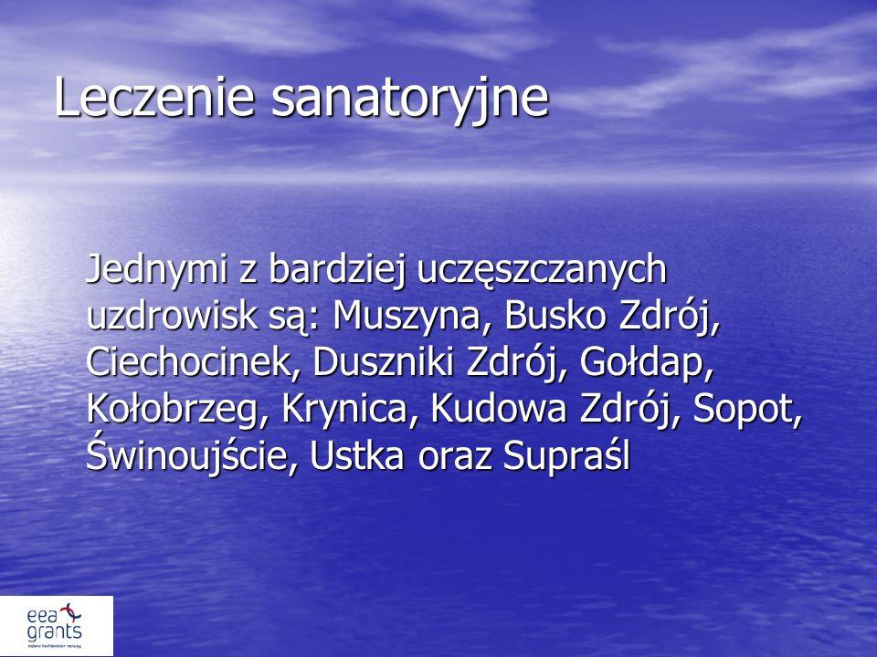 Leczenie sanatoryjne Jednymi z bardziej uczęszczanych uzdrowisk są: Muszyna, Busko Zdrój, Ciechocinek, Duszniki Zdrój, Gołdap, Kołobrzeg, Krynica, Kudowa Zdrój, Sopot, Świnoujście, Ustka oraz Supraśl