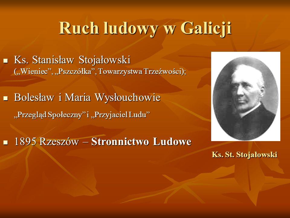 Ruch ludowy w Galicji Ks. Stanisław Stojałowski (Wieniec, Pszczółka, Towarzystwa Trzeźwości); Ks. Stanisław Stojałowski (Wieniec, Pszczółka, Towarzyst