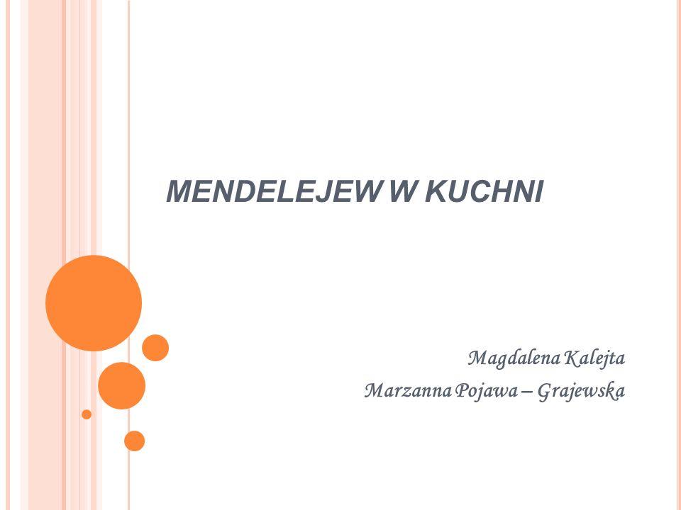 MENDELEJEW W KUCHNI Magdalena Kalejta Marzanna Pojawa – Grajewska