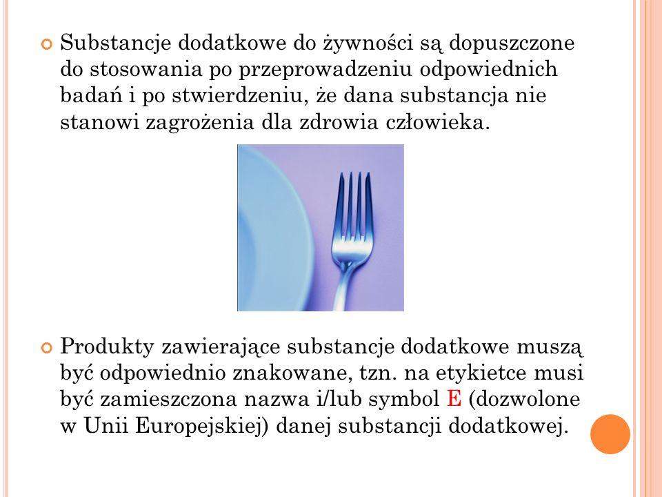 Substancje dodatkowe do żywności są dopuszczone do stosowania po przeprowadzeniu odpowiednich badań i po stwierdzeniu, że dana substancja nie stanowi