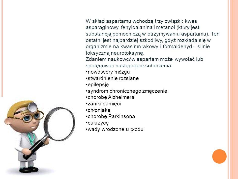 W skład aspartamu wchodzą trzy związki: kwas asparaginowy, fenyloalanina i metanol (kt ó ry jest substancją pomocniczą w otrzymywaniu aspartamu). Ten