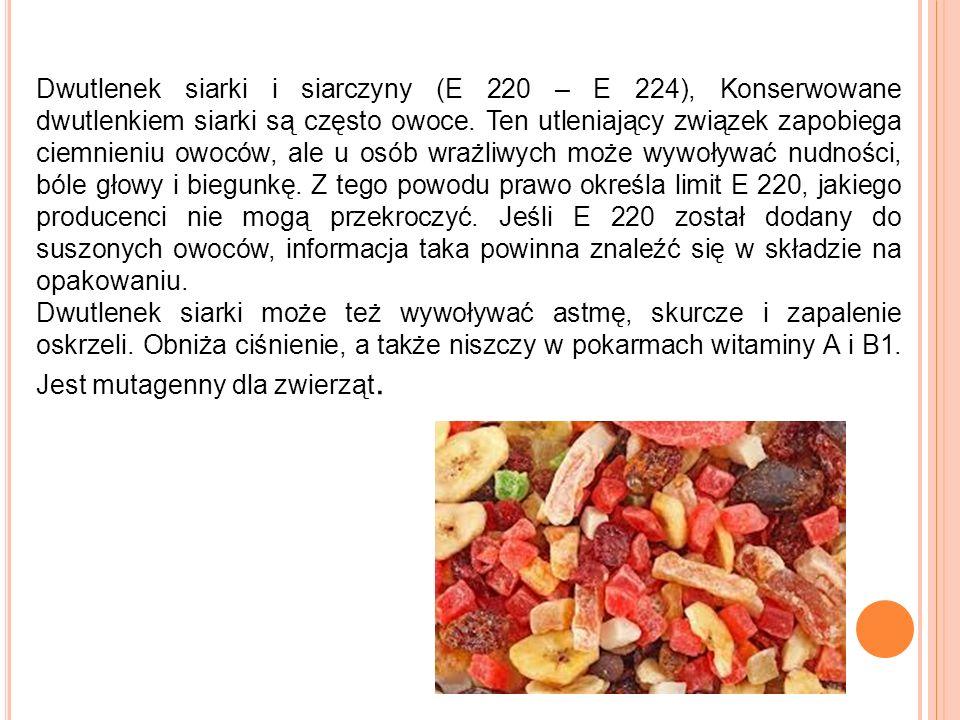 Dwutlenek siarki i siarczyny (E 220 – E 224), Konserwowane dwutlenkiem siarki są często owoce. Ten utleniający związek zapobiega ciemnieniu owoców, al