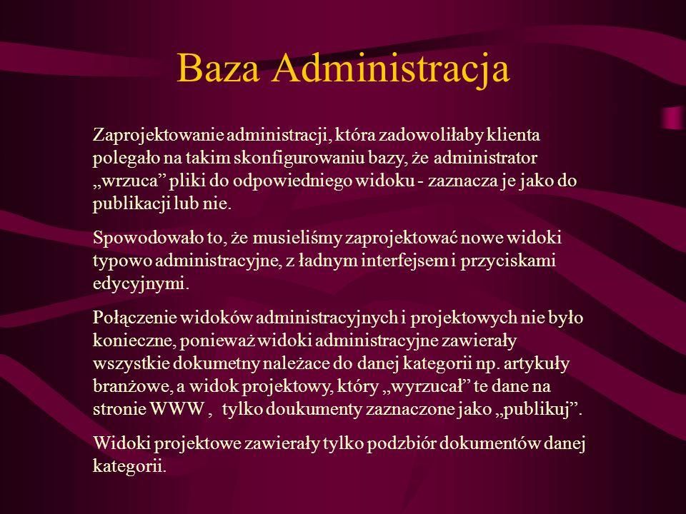 Baza Administracja Zaprojektowanie administracji, która zadowoliłaby klienta polegało na takim skonfigurowaniu bazy, że administrator wrzuca pliki do