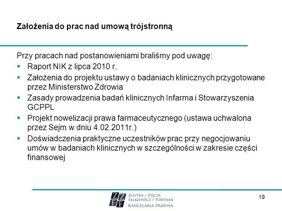19 Założenia do prac nad umową trójstronną Przy pracach nad postanowieniami braliśmy pod uwagę: Raport NIK z lipca 2010 r. Założenia do projektu ustaw