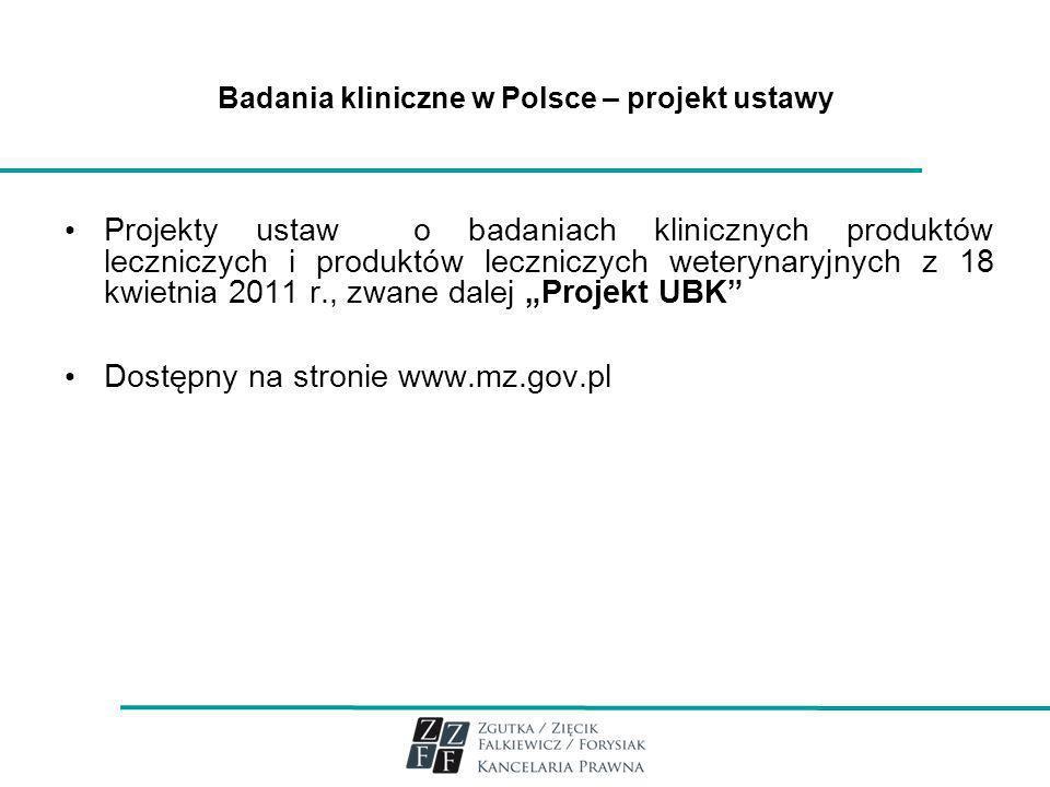 Badania kliniczne w Polsce – projekt ustawy Projekty ustaw o badaniach klinicznych produktów leczniczych i produktów leczniczych weterynaryjnych z 18
