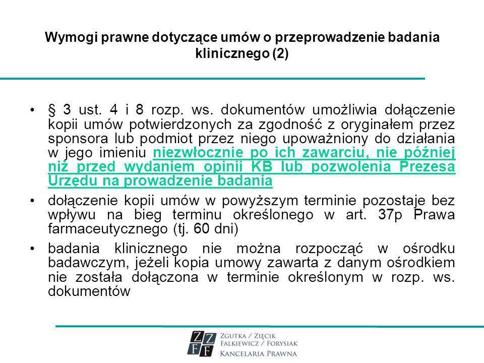 Wymogi prawne dotyczące umów o przeprowadzenie badania klinicznego (2) § 3 ust. 4 i 8 rozp. ws. dokumentów umożliwia dołączenie kopii umów potwierdzon