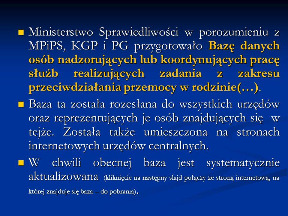 Ministerstwo Sprawiedliwości w porozumieniu z MPiPS, KGP i PG przygotowało Bazę danych osób nadzorujących lub koordynujących pracę służb realizujących