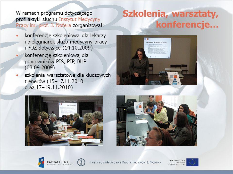 konferencję szkoleniową dla lekarzy i pielęgniarek służb medycyny pracy i POZ dotyczące (14.10.2009) konferencję szkoleniową dla pracowników PIS, PIP,