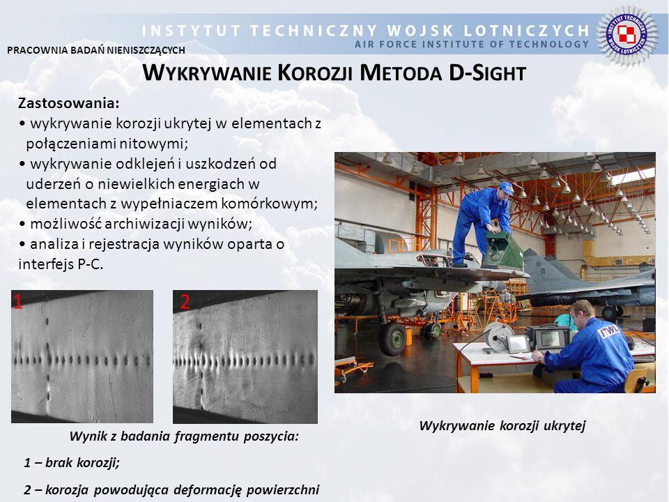 Zastosowania: wykrywanie korozji ukrytej w elementach z połączeniami nitowymi; wykrywanie odklejeń i uszkodzeń od uderzeń o niewielkich energiach w el