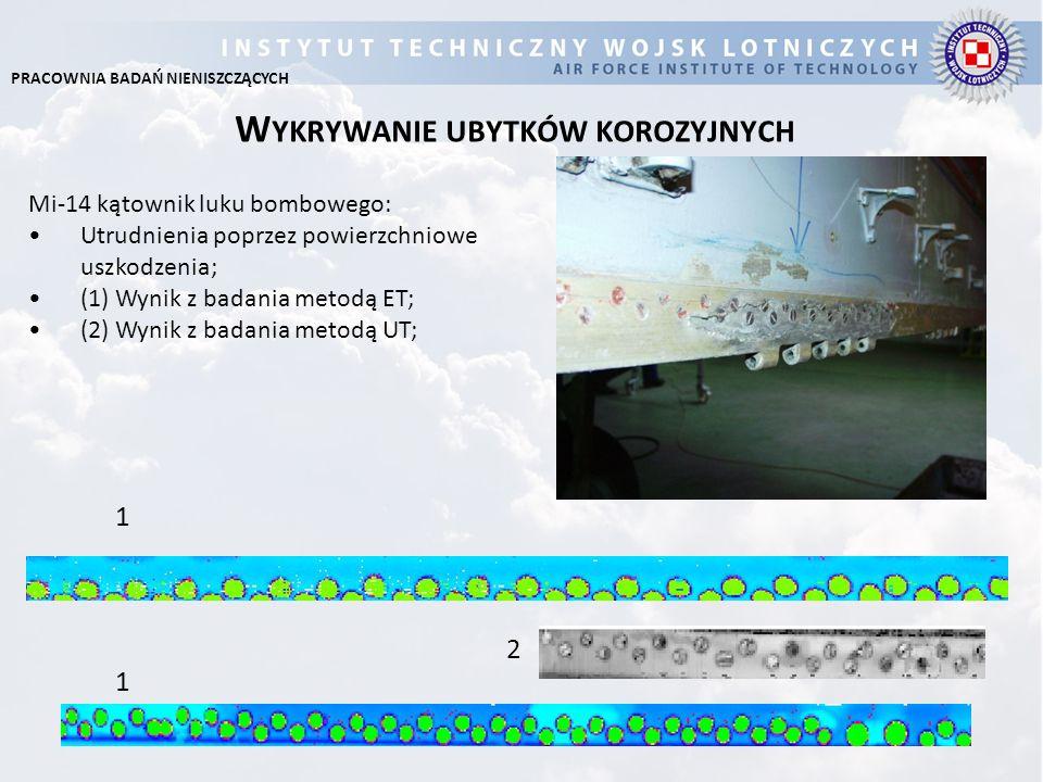 W YKRYWANIE UBYTKÓW KOROZYJNYCH Mi-14 kątownik luku bombowego: Utrudnienia poprzez powierzchniowe uszkodzenia; (1) Wynik z badania metodą ET; (2) Wyni