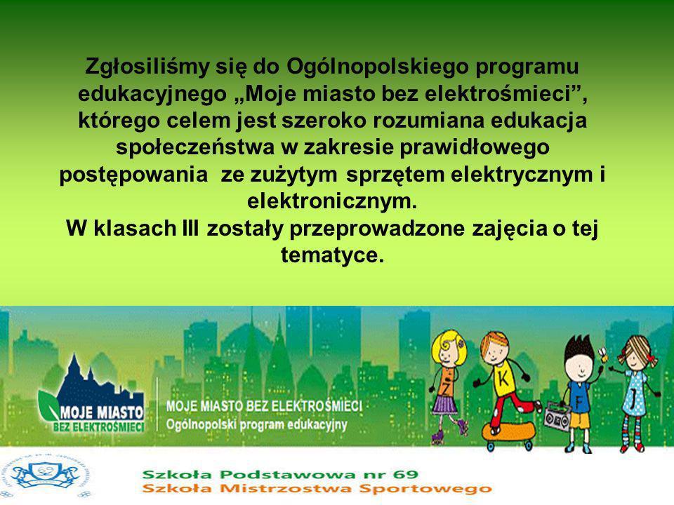 Zgłosiliśmy się do Ogólnopolskiego programu edukacyjnego Moje miasto bez elektrośmieci, którego celem jest szeroko rozumiana edukacja społeczeństwa w