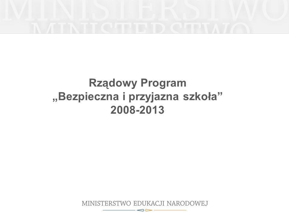 Rządowy Program Bezpieczna i przyjazna szkoła 2008-2013