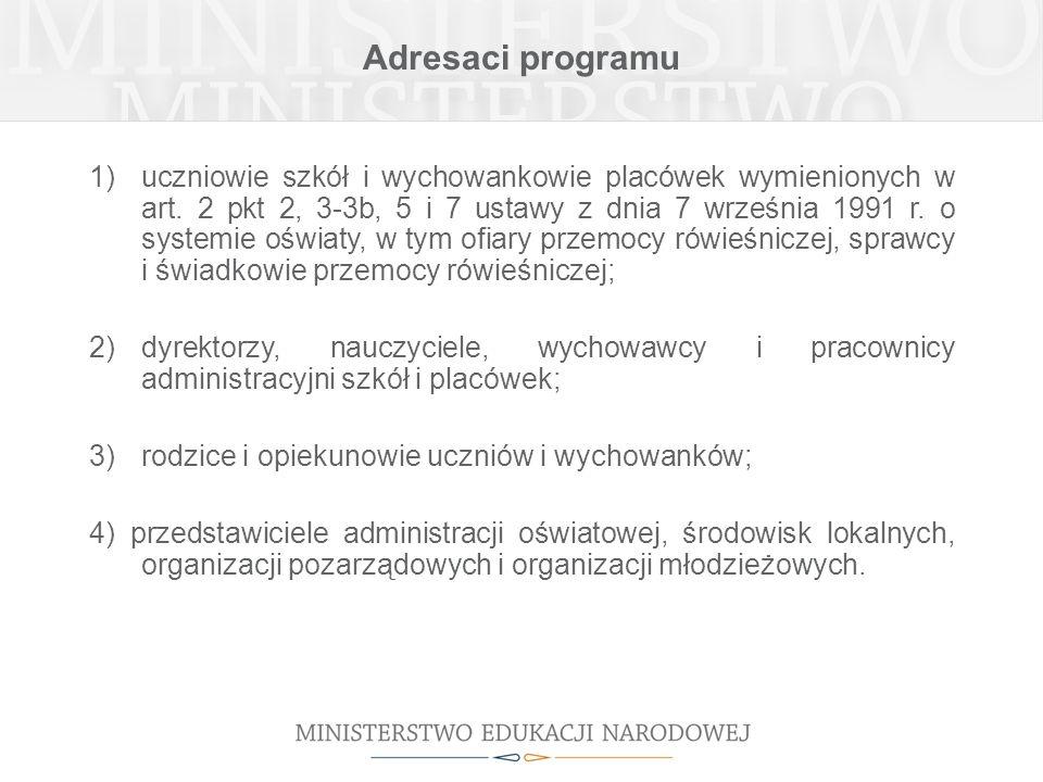 Adresaci programu 1)uczniowie szkół i wychowankowie placówek wymienionych w art. 2 pkt 2, 3-3b, 5 i 7 ustawy z dnia 7 września 1991 r. o systemie oświ