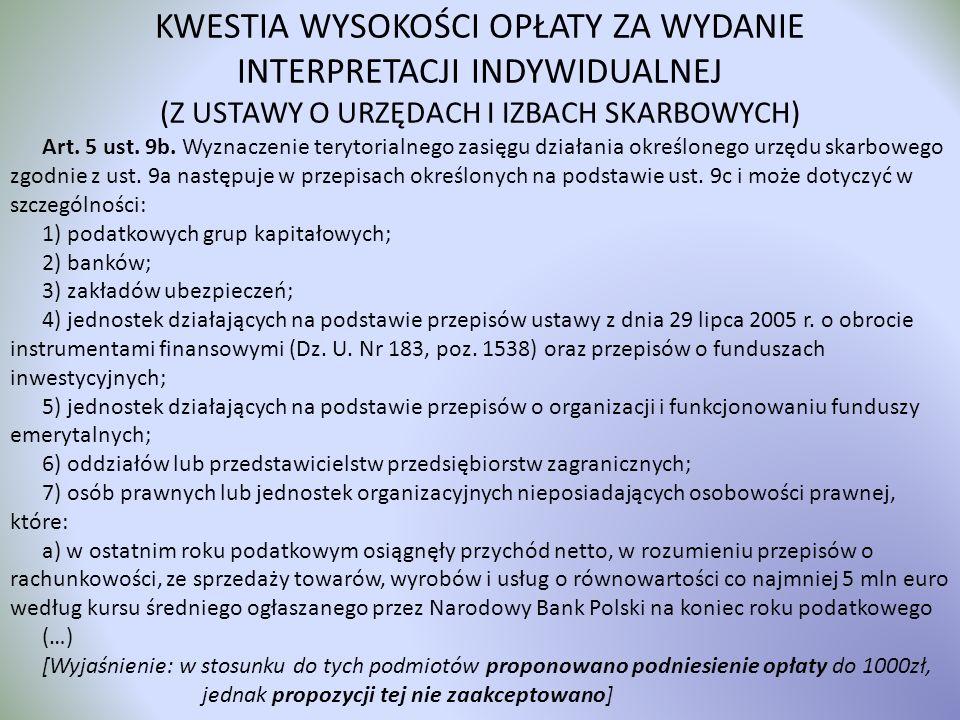 Art. 5 ust. 9b. Wyznaczenie terytorialnego zasięgu działania określonego urzędu skarbowego zgodnie z ust. 9a następuje w przepisach określonych na pod