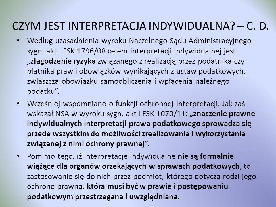 CZYM JEST INTERPRETACJA INDYWIDUALNA? – C. D. Według uzasadnienia wyroku Naczelnego Sądu Administracyjnego sygn. akt I FSK 1796/08 celem interpretacji