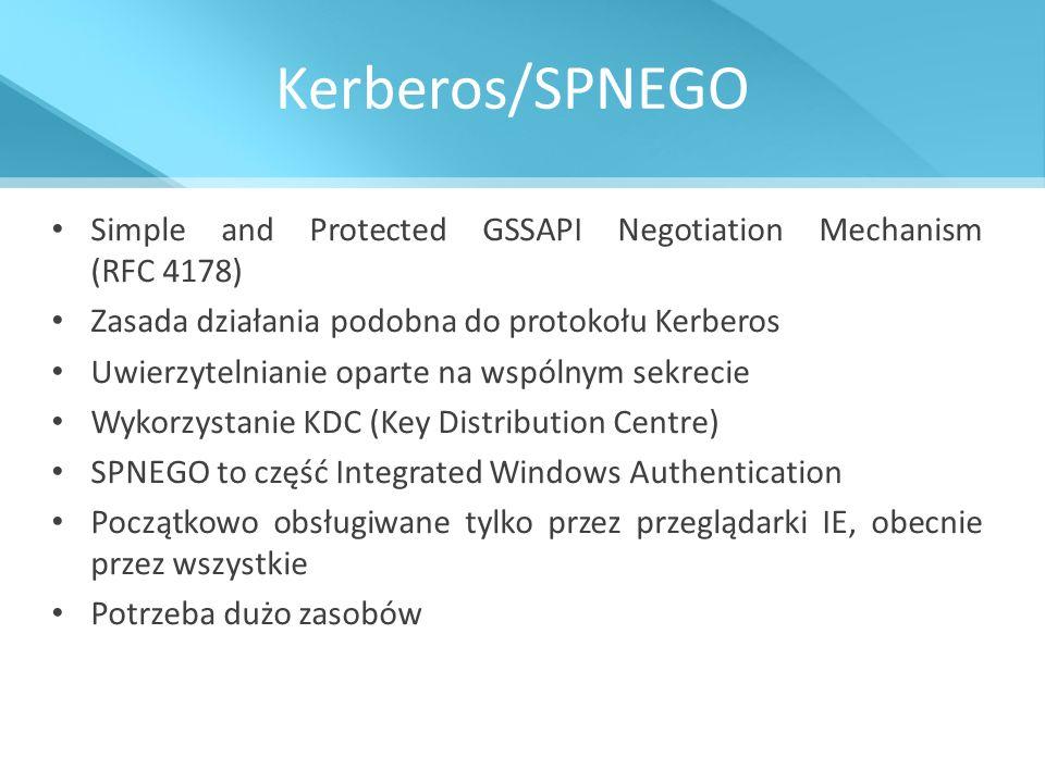 Kerberos/SPNEGO Simple and Protected GSSAPI Negotiation Mechanism (RFC 4178) Zasada działania podobna do protokołu Kerberos Uwierzytelnianie oparte na