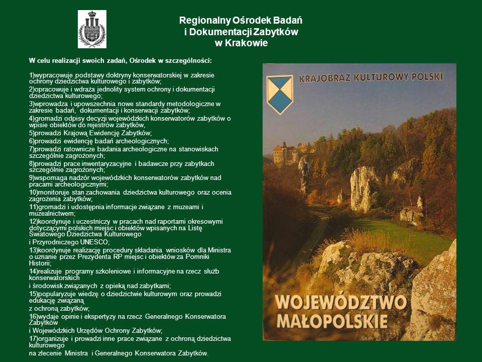Regionalny Ośrodek Badań i Dokumentacji Zabytków w Krakowie W celu realizacji swoich zadań, Ośrodek w szczególności: 1)wypracowuje podstawy doktryny k