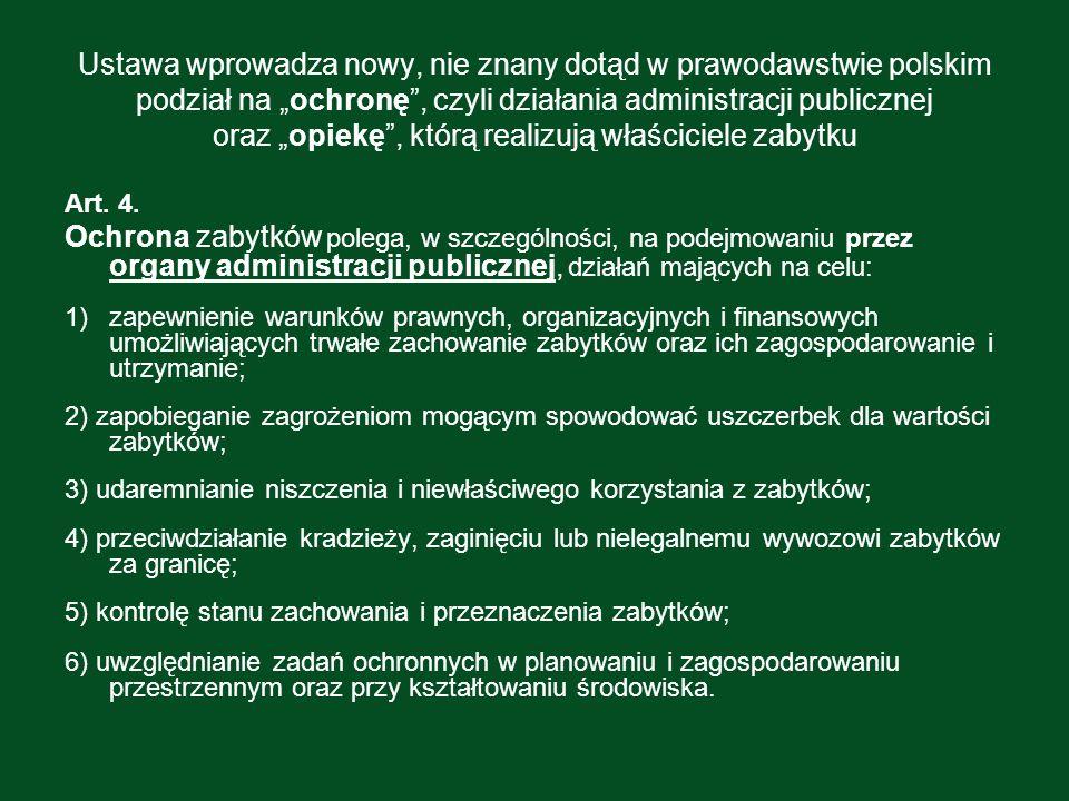Ustawa wprowadza nowy, nie znany dotąd w prawodawstwie polskim podział na ochronę, czyli działania administracji publicznej oraz opiekę, którą realizu