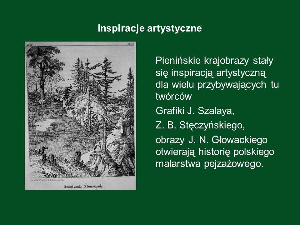 Inspiracje artystyczne Pienińskie krajobrazy stały się inspiracją artystyczną dla wielu przybywających tu twórców Grafiki J. Szalaya, Z. B. Stęczyński