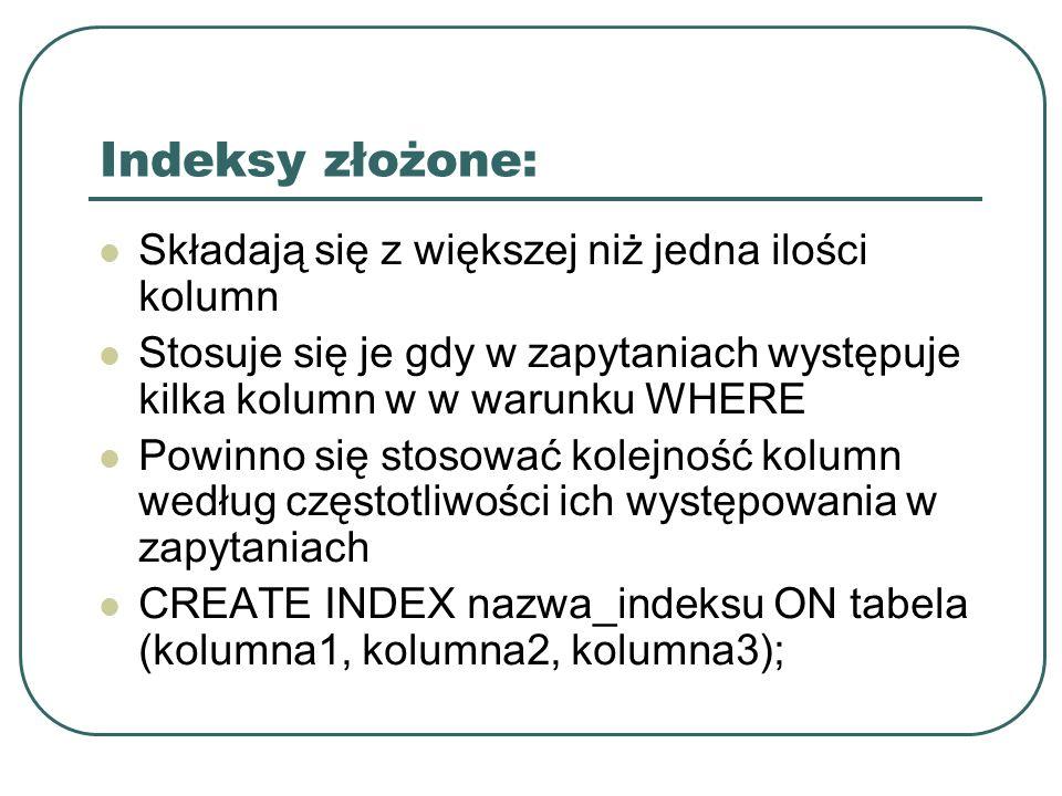 Zmiana nazwy indeksu: ALTER INDEX nazwa_indeksu RENAME TO nowa_nazwa;