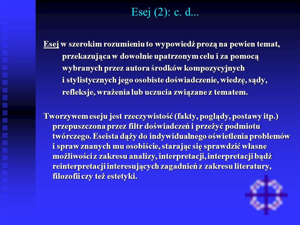 Esej (2): c. d... Esej w szerokim rozumieniu to wypowiedź prozą na pewien temat, Esej w szerokim rozumieniu to wypowiedź prozą na pewien temat, przeka