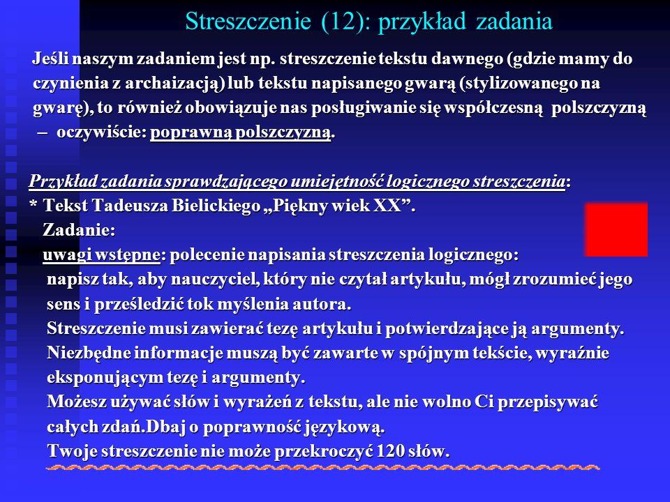 Streszczenie (12): przykład zadania Jeśli naszym zadaniem jest np. streszczenie tekstu dawnego (gdzie mamy do Jeśli naszym zadaniem jest np. streszcze