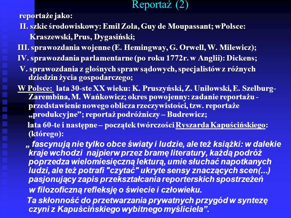 Reportaż (2) reportaże jako: reportaże jako: II. szkic środowiskowy: Emil Zola, Guy de Moupassant; wPolsce: II. szkic środowiskowy: Emil Zola, Guy de