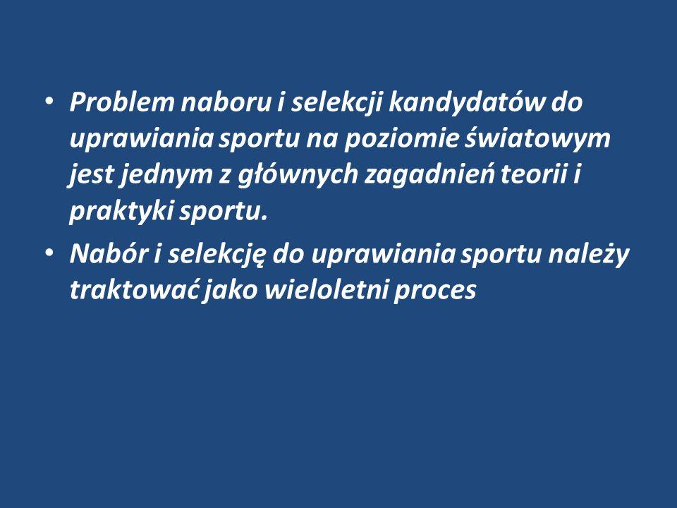 Problem naboru i selekcji kandydatów do uprawiania sportu na poziomie światowym jest jednym z głównych zagadnień teorii i praktyki sportu. Nabór i sel