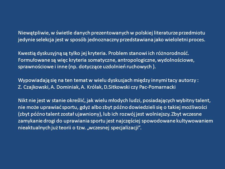 Niewątpliwie, w świetle danych prezentowanych w polskiej literaturze przedmiotu jedynie selekcja jest w sposób jednoznaczny przedstawiana jako wielole
