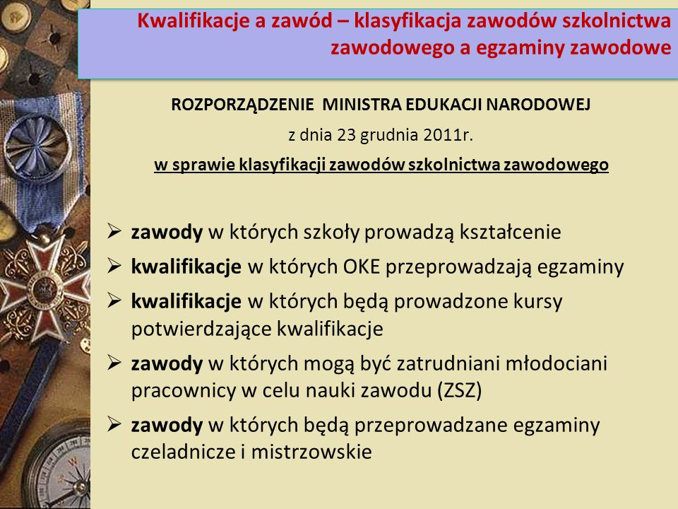 ROZPORZĄDZENIE MINISTRA EDUKACJI NARODOWEJ z dnia 23 grudnia 2011r. w sprawie klasyfikacji zawodów szkolnictwa zawodowego zawody w których szkoły prow