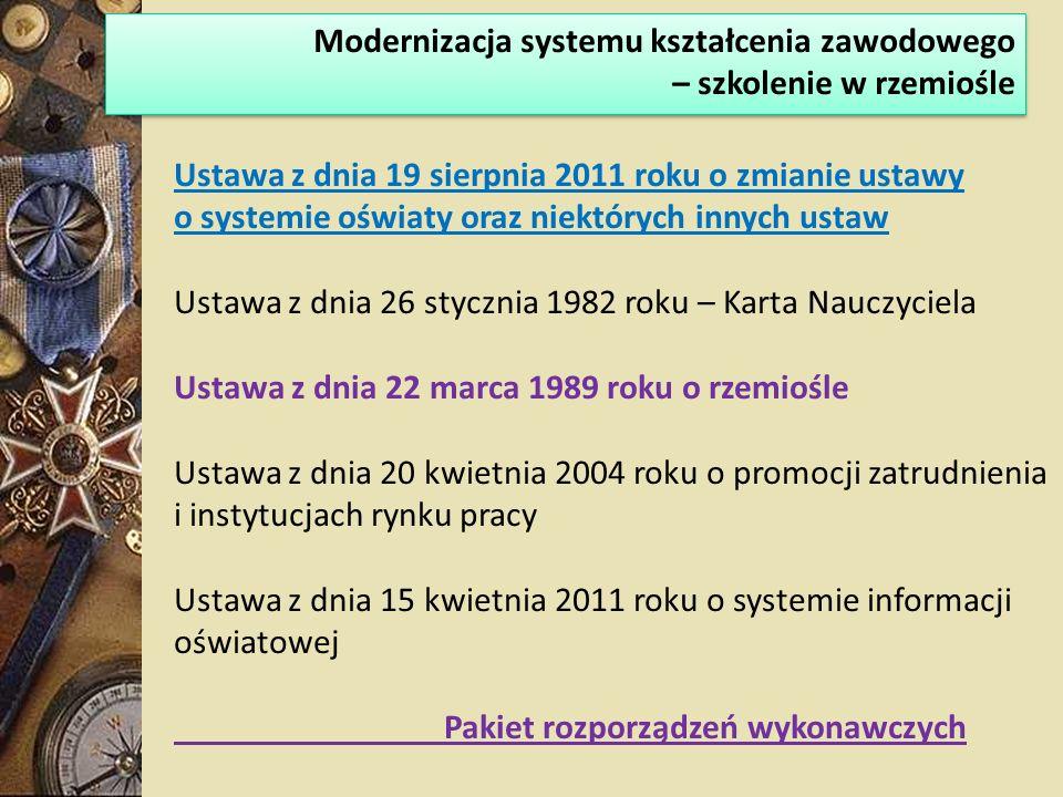 Ustawa z dnia 19 sierpnia 2011 roku o zmianie ustawy o systemie oświaty oraz niektórych innych ustaw Ustawa z dnia 26 stycznia 1982 roku – Karta Naucz