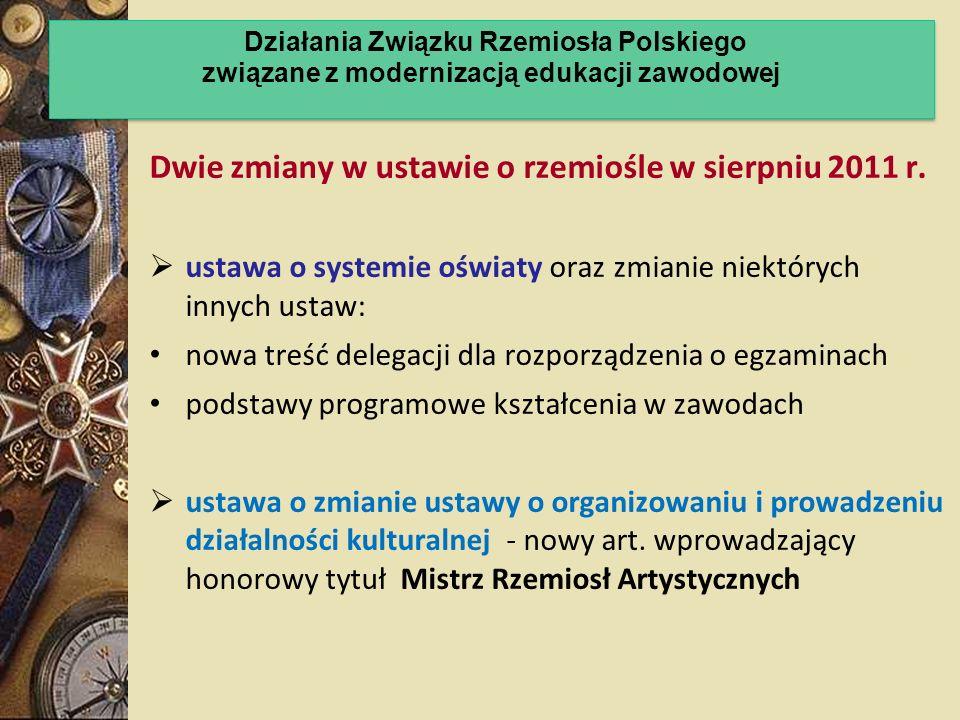 Dwie zmiany w ustawie o rzemiośle w sierpniu 2011 r. ustawa o systemie oświaty oraz zmianie niektórych innych ustaw: nowa treść delegacji dla rozporzą