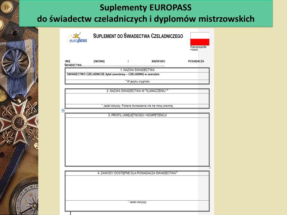 Suplementy EUROPASS do świadectw czeladniczych i dyplomów mistrzowskich Suplementy EUROPASS do świadectw czeladniczych i dyplomów mistrzowskich