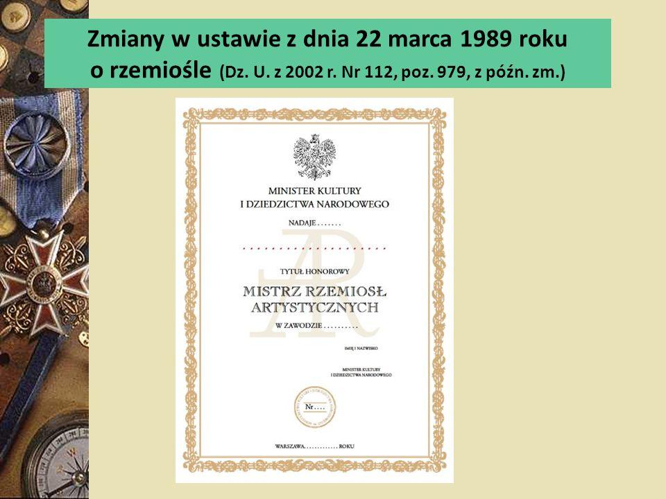 Zmiany w ustawie z dnia 22 marca 1989 roku o rzemiośle (Dz. U. z 2002 r. Nr 112, poz. 979, z późn. zm.)