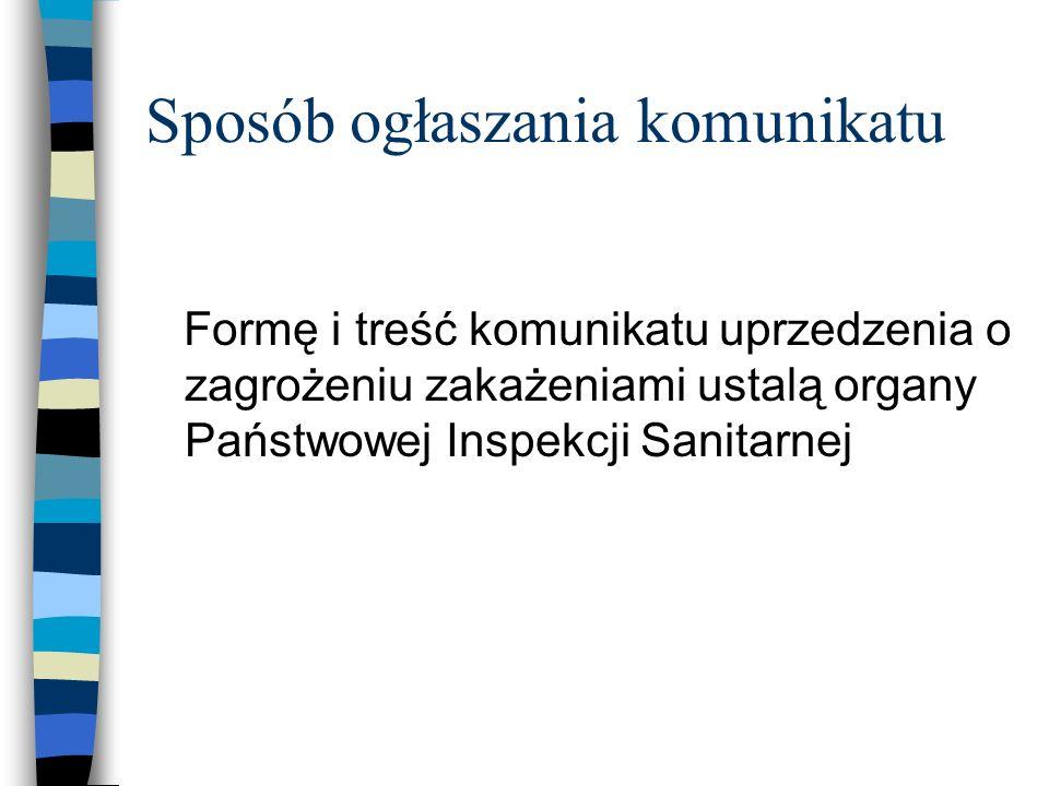 2. Uprzedzenie o zagrożeniu zakażeniami ogłasza się w wypadku stwierdzenia przez organy Państwowej Inspekcji Sanitarnej zakażenia mikroorganizmami cho