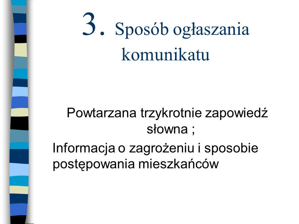 Sposób ogłaszania komunikatu Formę i treść komunikatu uprzedzenia o zagrożeniu zakażeniami ustalą organy Państwowej Inspekcji Sanitarnej